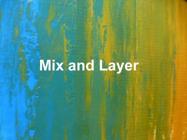 Mix and layer paints for green effects